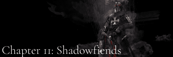Chapter 11: Shadowfiends
